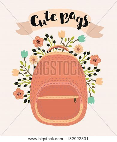Vector cute cartoon colorful illustration of woman's backpack with floral background with hand drawn inking lettering. Art design for web, site, advertising, banner, poster, flyer, brochure, board, paper print