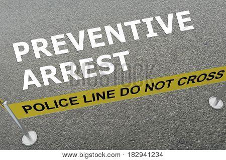 Preventive Arrest Concept