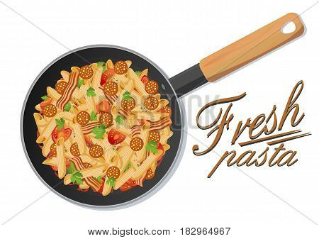 Pasta macaroni penne fresh hot salad: fried sausage salami, tomato, parsley sauce in frying pan. Vector close-up rustic top sign view illustration of tasty meal on white background with inscription