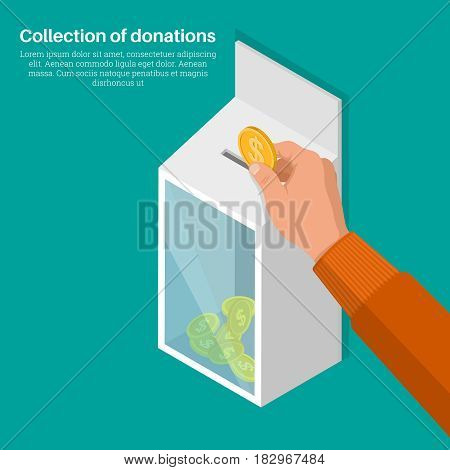 The hand lowers a coin in a box for donations. Concept of donation monetary collecting help to people. Human mercy. Vector illustration v3d style. Isometric projection. Flat design.