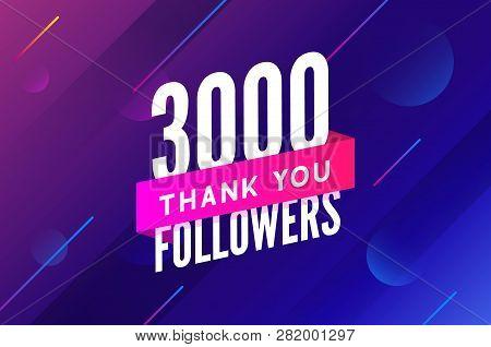 3000 Followers Vector. Greeting Social Card Thank You Followers. Congratulations 3k Follower Design