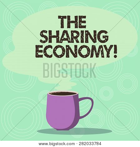 Handwriting Text The Sharing Economy. Concept Meaning Systems Assets Or Services Shared Between Indi