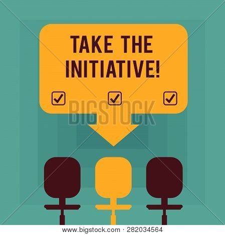 Conceptual Hand Writing Showing Take The Initiative. Business Photo Text Begin Task Steps Actions Or