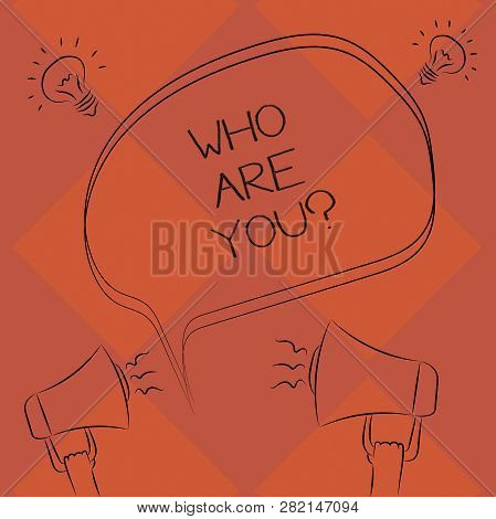Handwriting Text Who Are Youquestion. Concept Meaning Refer To Demonstrating Showing Being Spoken Or
