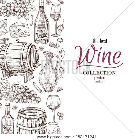 Hand Drawn Wine Background. Wine Bottles Wineglass Cask And Grape Border. Winery, Restaurant Vector