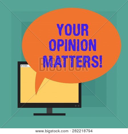 Conceptual Hand Writing Showing Your Opinion Matters. Business Photo Text Valuing Your Suggestions F