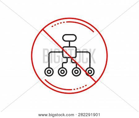 No Or Stop Sign. Restructuring Line Icon. Business Architecture Sign. Delegate Symbol. Caution Prohi