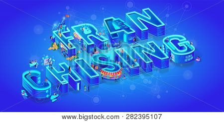 Franchising. Isometric 3d Word. Big Letters. Gradient Background. Business Opportunity, Bizopp, Fran