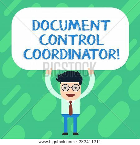 Handwriting text Document Control Coordinator. Concept meaning analysisaging and controlling company documents Man Standing Holding Above his Head Blank Rectangular Colored Board. poster