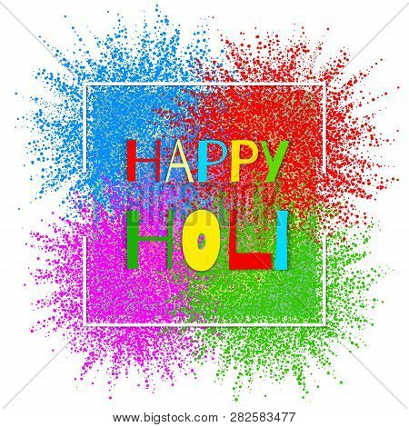 Colourful Explosion For Happy Holi. Illustration Of Abstract Colorful Happy Holi Background. Indian