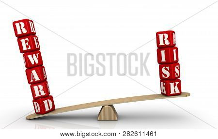Reward Outweighs Risk. The Words Reward And Risk (made From Red Cubes With Letters) Are Weighed In T