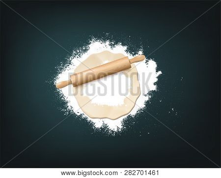 Realistic Vector Illustration Of Wooden Rolling Pin, Dough And White Flour On Dark Background. Top V