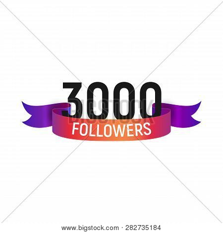 3000 Followers Number With Color Bright Ribbon Isolated Vector Icon