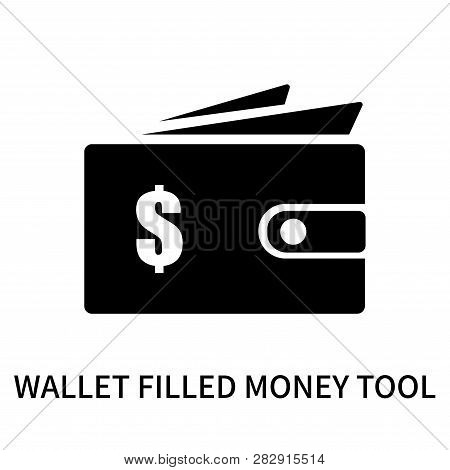 Wallet Filled Money Tool Icon Isolated On White Background. Wallet Filled Money Tool Icon Simple Sig