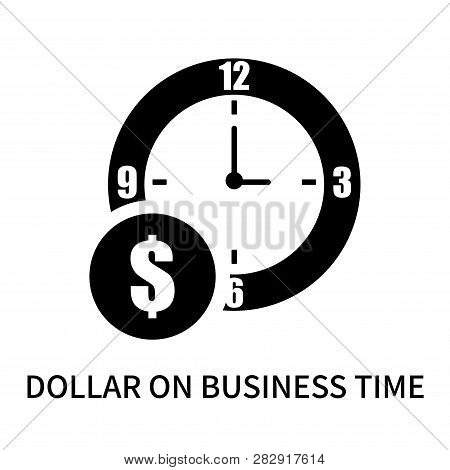 Dollar On Business Time Icon Isolated On White Background. Dollar On Business Time Icon Simple Sign.