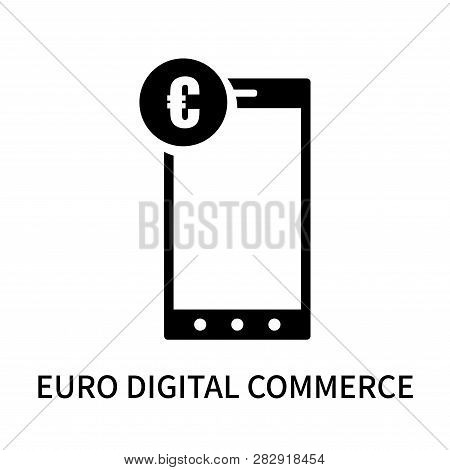 Euro Digital Commerce Icon Isolated On White Background. Euro Digital Commerce Icon Simple Sign. Eur