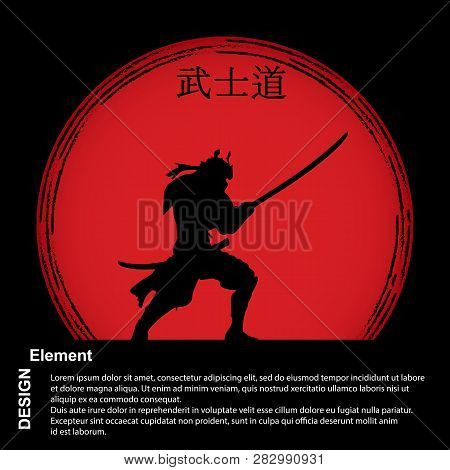 Samurai With A Sword On The Background Of A Red Disc With A Hieroglyph Bushido, Japanese Language. B