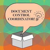 Word writing text Document Control Coordinator. Business concept for analysisaging and controlling company documents Idea icon Inside Blank Halftone Speech Bubble Over an Open Carton Box. poster