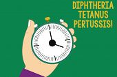Text sign showing Diphtheria Tetanus Pertussis. Conceptual photo vaccines against three infectious diseases Hu analysis Hand Holding Mechanical Stop Watch Timer with Start Stop Button. poster
