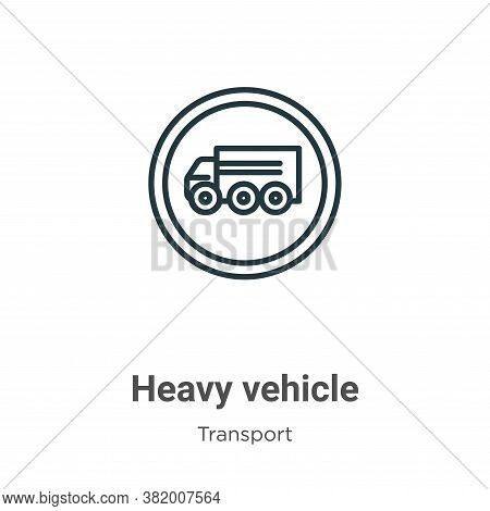 Heavy vehicle icon isolated on white background from transport collection. Heavy vehicle icon trendy