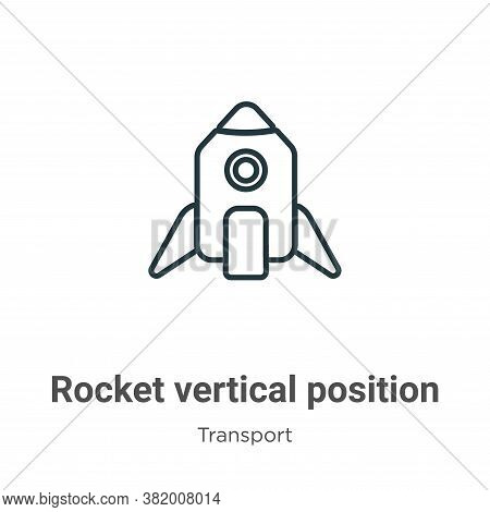 Rocket vertical position icon isolated on white background from transport collection. Rocket vertica