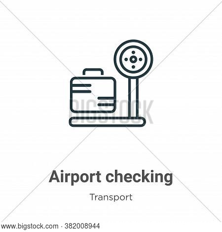 Airport checking icon isolated on white background from transport collection. Airport checking icon