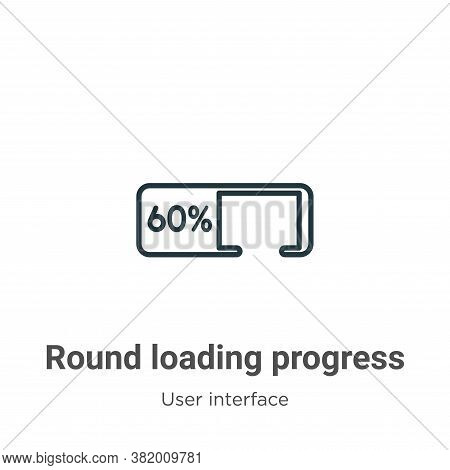 Round loading progress icon isolated on white background from user interface collection. Round loadi
