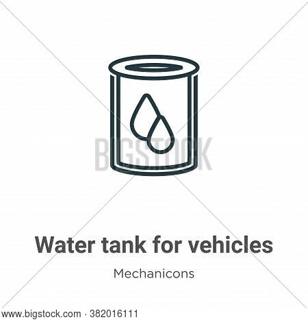 Water tank for vehicles icon isolated on white background from mechanicons collection. Water tank fo