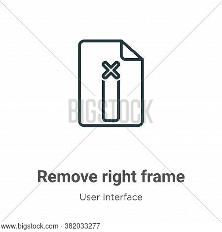 Remove right frame icon isolated on white background from user interface collection. Remove right fr