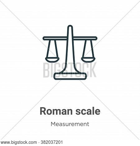 Roman scale icon isolated on white background from measurement collection. Roman scale icon trendy a