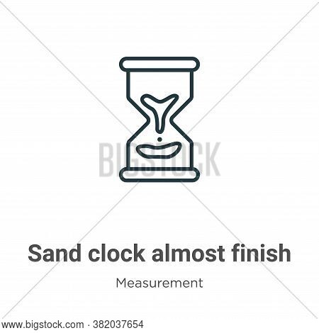 Sand clock almost finish icon isolated on white background from measurement collection. Sand clock a