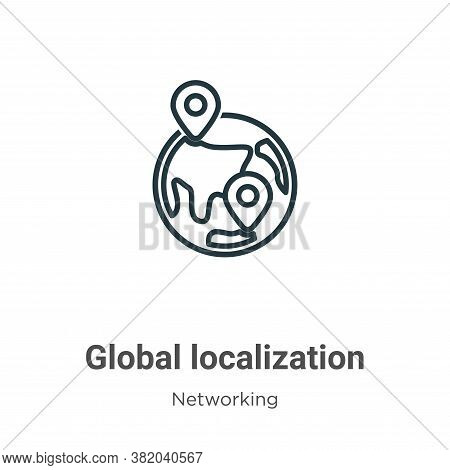 Global localization icon isolated on white background from networking collection. Global localizatio