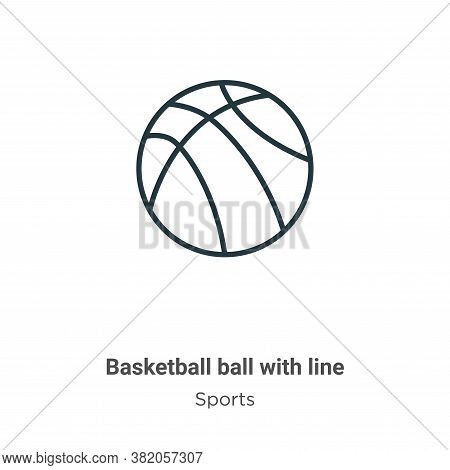 Basketball ball with line icon isolated on white background from sports collection. Basketball ball