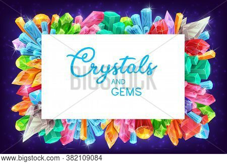 Crystals And Gems, Cartoon Gemstones Vector Frame. Natural Geologic Minerals And Precious Stones Min