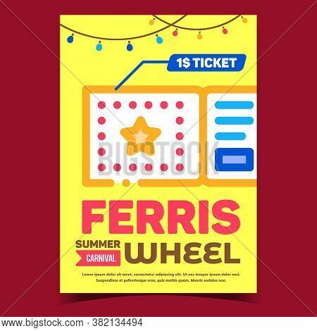 Ferris Wheel Ticket Advertising Poster Vector. Ferris Wheel Round Attraction Promotional Creative Ba