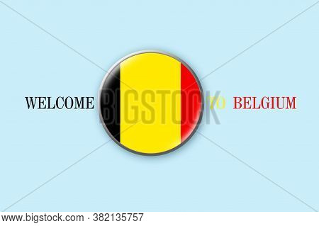 Round Badge With Flag Of Belgium On A Blue Background. 3d Illustration. Welcome To Belgium. Travels.