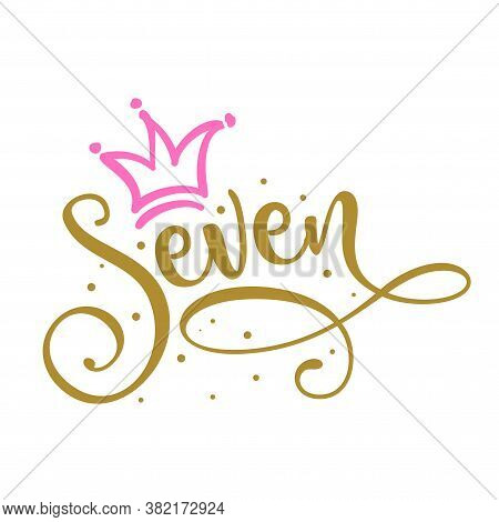 Seven (7.) Birthday Baby Girl Seventh Year Anniversary. Princess Queen. Toppers For Birthday Cake. N
