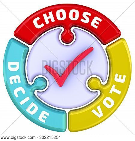 Choose, Decide, Vote. The Check Mark In The Form Of A Puzzle. The Words Choose, Decide, Vote Are In