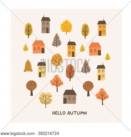 Autumn Mood Greeting Card With Cute Tiny Houses, Trees Poster Template. Welcome Fall Season Thanksgi