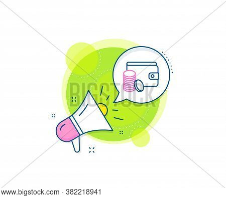 Cash Money Sign. Megaphone Promotion Complex Icon. Wallet With Coins Line Icon. Payment Method Symbo