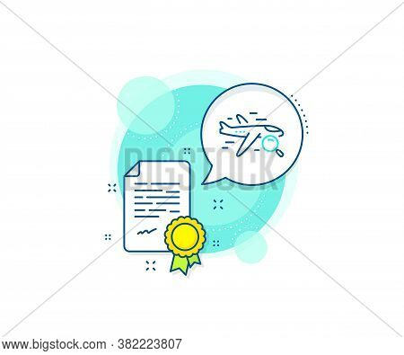 Find Travel Sign. Certification Complex Icon. Search Flight Line Icon. Magnify Glass. Certificate Or