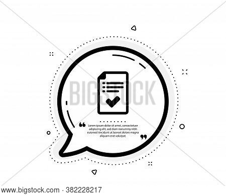 Approved Checklist Icon. Quote Speech Bubble. Accepted Or Confirmed Sign. Report Symbol. Quotation M