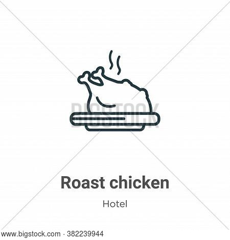 Roast chicken icon isolated on white background from restaurant collection. Roast chicken icon trend