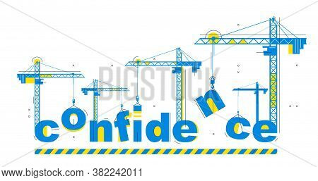 Construction Cranes Builds Confidence Word Vector Concept Design, Conceptual Illustration With Lette