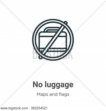 No luggage icon isolated on white background from maps and flags collection. No luggage icon trendy