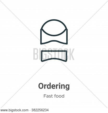 Ordering icon isolated on white background from fast food collection. Ordering icon trendy and moder