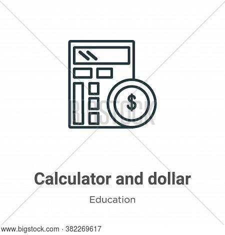 Calculator and dollar icon isolated on white background from education collection. Calculator and do