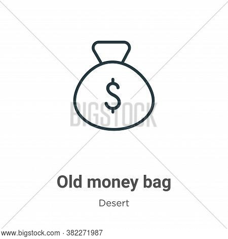 Old money bag icon isolated on white background from desert collection. Old money bag icon trendy an