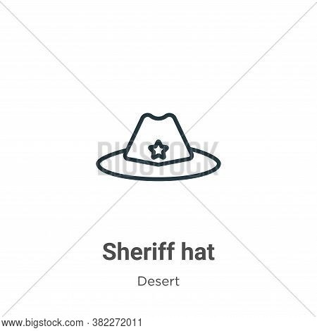 Sheriff hat icon isolated on white background from desert collection. Sheriff hat icon trendy and mo