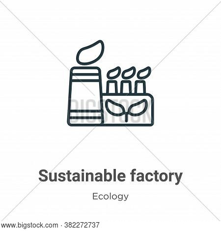 Sustainable factory icon isolated on white background from ecology collection. Sustainable factory i